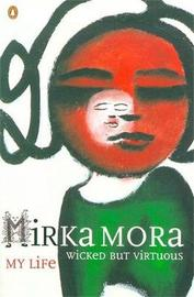 Wicked but Virtuous by Mirka Mora