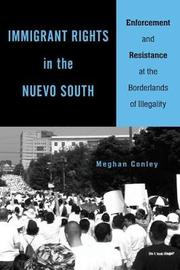 Immigrant Rights in the Nuevo South by Meghan Conley