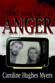 I Don't Look Back in Anger by Caroline, Hughes Myers image