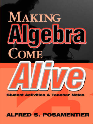 Making Algebra Come Alive by Alfred S Posamentier image