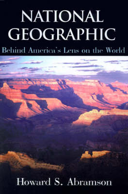 National Geographic: Behind America's Lens on the World by Howard S. Abramson image