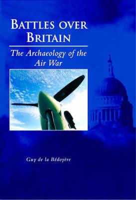 Battles Over Britain by Guy de la Bedoyere image