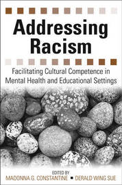 Addressing Racism: Facilitating Cultural Competence in Mental Health and Educational Settings image