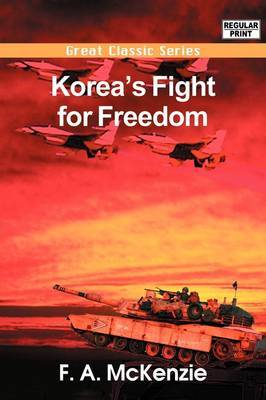 Korea's Fight for Freedom by F.A. Mckenzie image