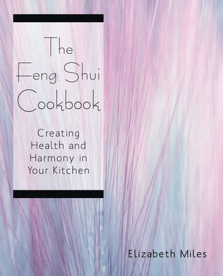 The Feng Shui Cookbook by Elizabeth Miles image