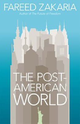 The Post-American World by Fareed Zakaria image