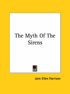 The Myth of the Sirens by Jane Ellen Harrison