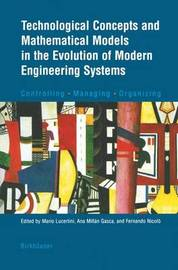 Technological Concepts and Mathematical Models in the Evolution of Modern Engineering Systems