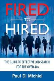 Fired to Hired by Paul Di Michiel