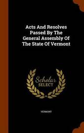 Acts and Resolves Passed by the General Assembly of the State of Vermont image