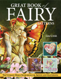 Great Book of Fairy Patterns by Lora S. Irish