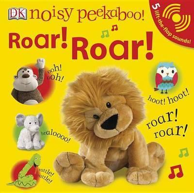 Noisy Peekaboo: Roar! Roar! by DK Publishing image