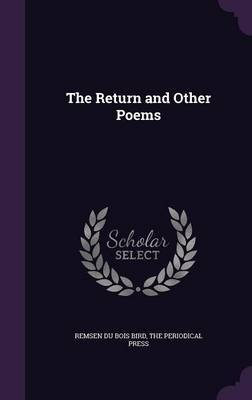 The Return and Other Poems by Remsen Du Bois Bird
