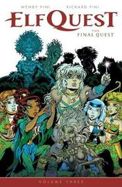 Elfquest: The Final Quest Volume 3 by Wendy Pini