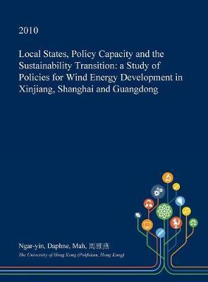 Local States, Policy Capacity and the Sustainability Transition by Ngar-Yin Daphne Mah