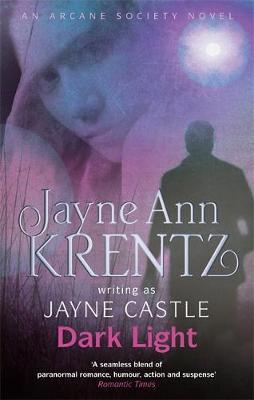 Dark Light: An Arcane Society Novel by Jayne Castle