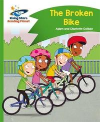 Reading Planet - The Broken Bike - Green: Comet Street Kids by Adam Guillain