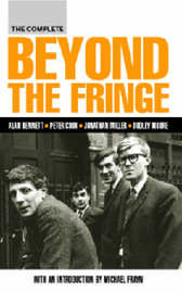 The Complete Beyond the Fringe by Alan Bennett