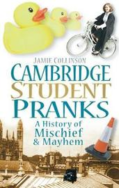 Cambridge Student Pranks by Jamie Collinson
