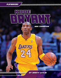 Kobe Bryant by Marty Gitlin