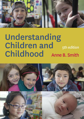 Understanding Children and Childhood by Anne B. Smith