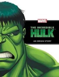 The Incredible Hulk: An Origin Story by Rich Thomas