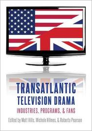 Transatlantic Television Drama by Michele Hilmes