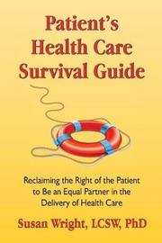 Patient's Health Care Survival Guide by Susan Wright