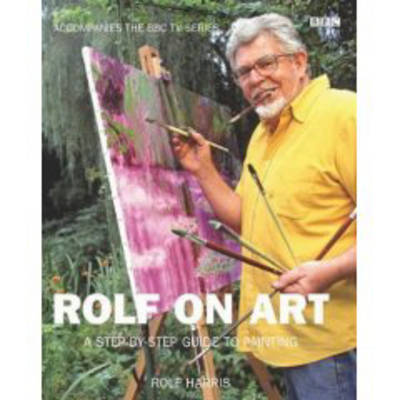 Rolf on Art: A Step-by-step Guide to Painting by Rolf Harris image