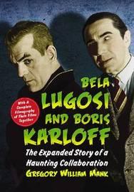 Bela Lugosi and Boris Karloff by Gregory William Mank