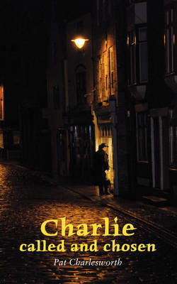 Charlie, Called and Chosen by Pat Charlesworth image