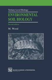 Environmental Soil Biology by M. Wood