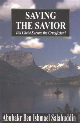Saving the Savior by Abubakr Ben Ishmael Salahuddin