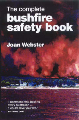 The Complete Bushfire Safety Book by Joan Webster