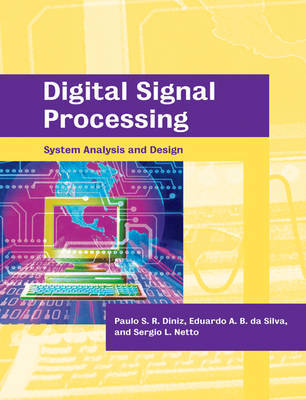 Digital Signal Processing: System Analysis and Design by Paulo S.R. Diniz
