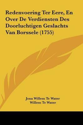 Redenvoering Ter Eere, En Over de Verdiensten Des Doorluchtigen Geslachts Van Borssele (1755) by Jona Willem Te Water
