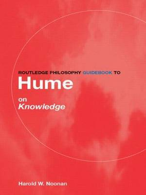 Routledge Philosophy Guidebook to Hume on Knowledge by Harold W Noonan image