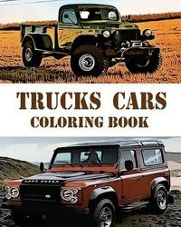 Trucks Cars Coloring Book: Design Coloring Book by Eva Whaley image