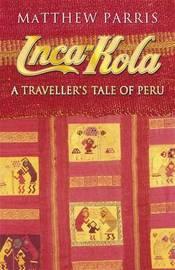 Inca Kola by Matthew Parris image