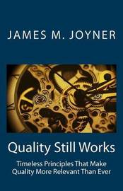 Quality Still Works by James M Joyner
