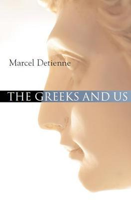The Greeks and Us by Marcel Detienne image