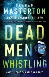 Dead Men Whistling by Graham Masterton