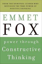Power Through Constructive Thinking by Emmet Fox image