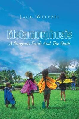 Metamorphosis by Jack Weitzel