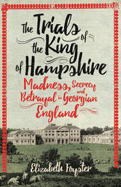 The Trials of the King of Hampshire by Elizabeth Foyster