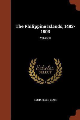 The Philippine Islands, 1493-1803; Volume II by Emma Helen Blair image
