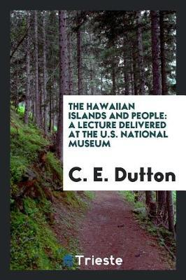 The Hawaiian Islands and People by C E Dutton