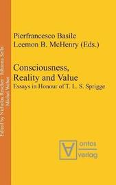 Consciousness, Reality and Value