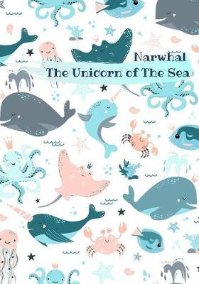 Narwhal The Unicorn of The Sea by Ace Publishing