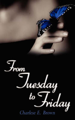 From Tuesday to Friday by Charlese E. Brown image
